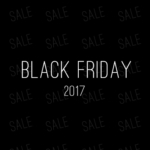 Black Friday + Cyber Monday SALES 2017